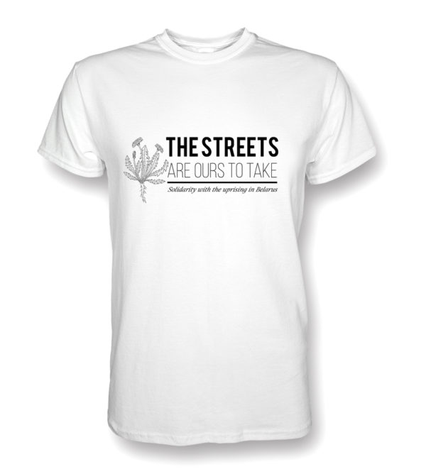 The Streets are ours to take tshirt with dandelion
