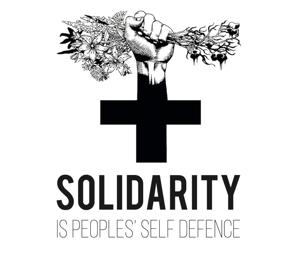 Solidarity is Peoples' Self Defence